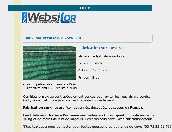Informations techniques Rouleau filet brise-vue 95% occultation finition brute