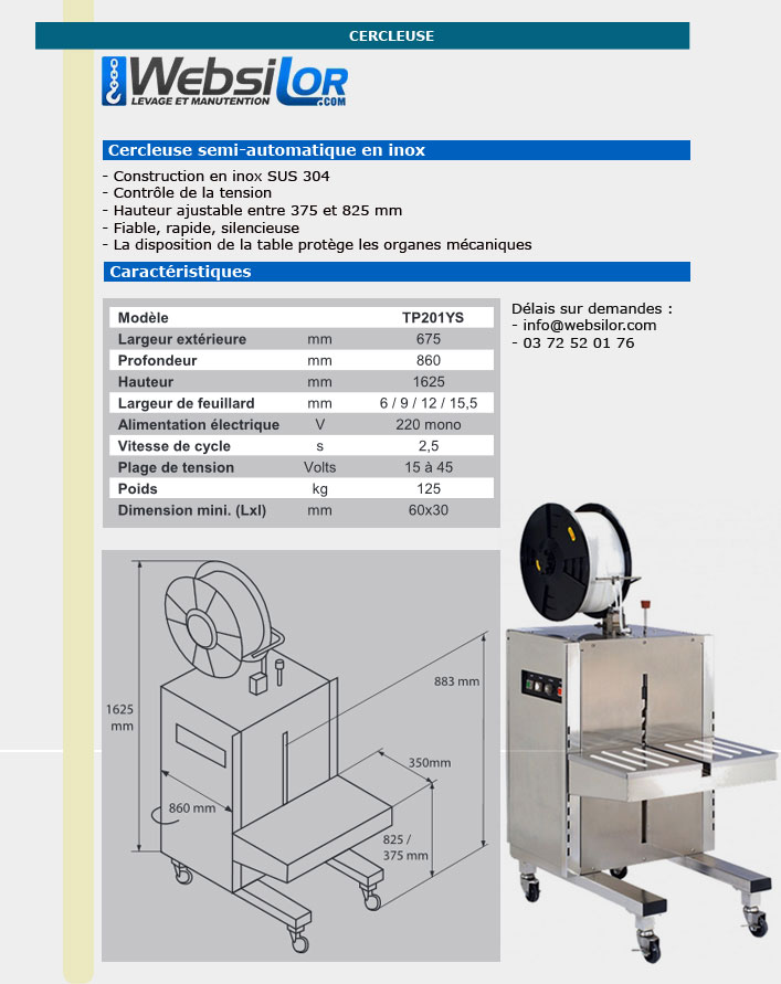 Informations techniques Cercleuse semi automatique en inox